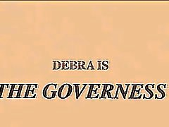 Debra is the governess