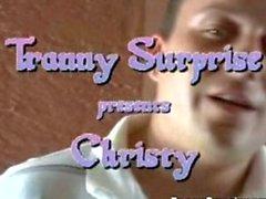Tranny Christy surprises