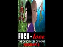 Fuck love:Chronicles of Noah episode 74