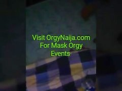 Mask sex party in Nigeria,hosted by orgynaija, add bbm pin: 2A88AD71