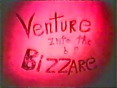Venture Into The Bizarre